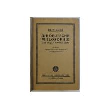DIE DEUTSCHE PHILOSOPHIE , DES 20.JAHRHUNDERTS , IN IHREN HAUPTRICHTUNGEN UND IHREN GRUNDPROBLEMEN von E. MOOG , 1922 *COTOR UZAT