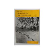 DIE FAHRTEN DER SAUGETIERE ( URMELE MAMIFERELOR SALBATICE ) von GUNTER OLBERG , CARTE DIN BIBLIOTECA LUI VASILE COTTA , 1970