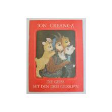 DIE GEISS MIT DEN DREI GEISSLEIN von ION CREANGA , illustrationen von ILEANA CEAUSU  - PANDELE , 1971