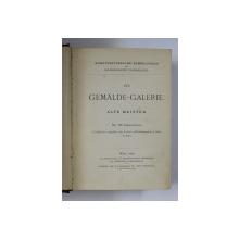 DIE GEMALDE - GALERIE , ALTE MEISTER , MIT 120 ILLUSTRATIONEN , 1986