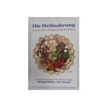 DIE HEILNAHRUNG NACH DEN SIEBEN WERTIGKEITSSTUFEN DER ROHKOST von MICHAEL DELIAS , BAND 4, 2011