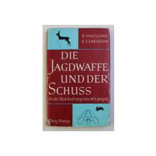 DIE JAGDWAFFE UND DER SCHUSS - ARME DE VANATOARE - von B . HAGLUND und E . CLAESSON , 1967
