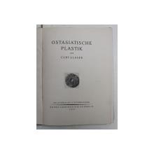 DIE KUNST DES OSTENS , HERAUSGEGEBEN von WILLIAM COHN , BAND XI , OSTASIATISCHE PLASTIK von CURT GLASER , 1925