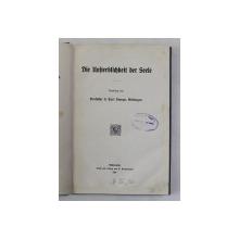 DIE UNSTERBLICHKEIT DES SEELE - NEMURIREA SUFLETULUI von CARL STANGE , GOTTINGEN , 1925 , TEXT CU CARACTERE GOTICE