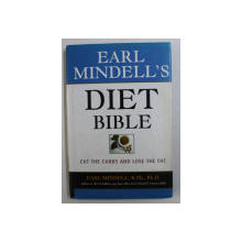 DIET BIBLE - CUT THE CARBS AND LOSE THE FAT by EARL MINDELL , 2002