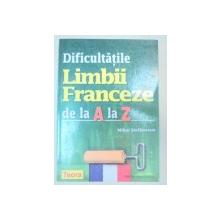 DIFICULTATILE LIMBII FRANCEZE DE LA A LA Z - MIHAI STEFANESCU