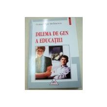 DILEMA DE GEN A EDUCATIEI - DOINA OLGA STEFANESCU  2003