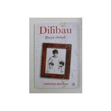 DILIBAU , POVESTI OLTENESTI de CRISTIANA BELODAN , 2021
