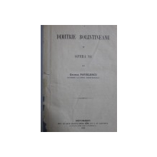 DIMITRIE BOLINTINEANU SI OPERA SA de GEORGE PAVELESCU , 1913 , SEMNATA*