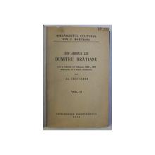 DIN ARHIVA LUI DUMITRU BRATIANU , ACTE SI SCRISORI DIN PERIOADA 1840 - 1870 PUBLICATE , CU O SCHITA BIOGRAFICA , VOLUMUL II de AL. CRETZIANU , 1934