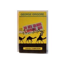 DIN ARTA CULINARA A ORIENTULUI ARAB de GEORGE GRIGORE , 1991