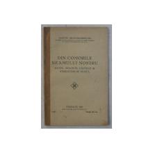 DIN COMORILE NEAMULUI NOSTRU - DATINI , ORATIUNI , CANTECE SI STRIGATURI DE NUNTA de AXENTIE BILETCHI  - OPRISANU , 1930