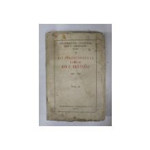 DIN CORESPONDENTA FAMILIEI ION C. BRATIANU 1884 - 1886 , VOLUMUL II , 1934 , INTERIORUL  IN STARE BUNA , COPERTELE CU PETE SI URME DE UZURA *