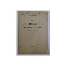DIN DICTIONARUL DIALECTULUI AROMAN GENERAL SI ETIMOLOGIC de TACHE PAPAHAGI , 1947