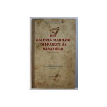 DIN GALERIA MARILOR DISPARUTI AI BANATULUI de AUREL E. PETEANU , VOLUMUL II - CORIOLAN BREDICEANU 1850 - 1909 , 1935 , CONTINE DEDICATIA AUTORULUI*