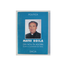 DIN NOU IN AGORA - DUPA O JUMATATE DE VEAC de MATEI BOILA , 1999