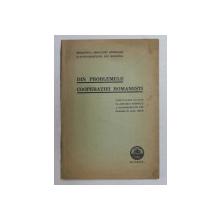 DIN PROBLEMELE COOPERATIEI ROMANESTI  - COMUNICARI FACUTE LA ASOCIATIA GENERALA A ECONOMISTILOR IN ANUL 1935 -36