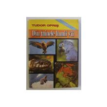 DIN TAINELE LUMII VII , VOLUMUL II de TUDOR OPRIS , 1992 *DEDICATIE
