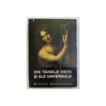 DIN TAINELE VIETII SI ALE UNIVERSULUI de SCARLAT DEMETRESCU , 1995