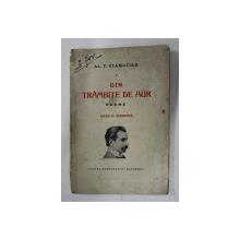 DIN TRAMBITE DE AUR - POEME de AL. T. STAMATIAD, 1930 *SEMNATURA