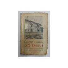 DIN TRECUT. CONSTANTIN C. GIURESCU ,BUCURESTI 1942