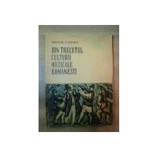 DIN TRECUTUL CULTURII MUZICALE ROMANESTI de CRISTIAN C. GHENEA , 1965