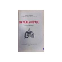 DIN VREMEA OCUPATIEI de ANIBAL STOENESCU (1927) , DEDICATIE CATRE I.C.BRATIANU