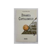 DINAMICA CAPITALISMULUI de FERNAND BRAUDEL , 2002, PREZINTA SUBLINIERI CU CREIONUL *