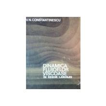 DINAMICA FLUIDELOR VASCOASE IN REGIM LAMINAR de V. N. CONSTANTINESCU