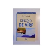DINCOLO DE VARF de ZIG ZIGLAR 2000
