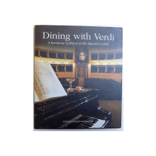 DINING WITH VERDI  - A HARMONY OF FLAVOR AT THE MAESTRO ' S TABLE , photographs in THE TEATRO REGIO by LUCA PIOLA and CARLO GARDINI , 2003