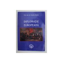 DIPLOMATIA EUROPEANA de Prof. univ. dr. DUMITRU MAZILIU , 2008
