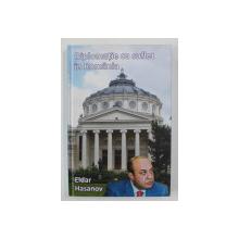 DIPLOMATIE CU SUFLET IN ROMANIA de EIDAR HASANOV , 2010
