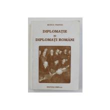 DIPLOMATIE SI DIPLOMATI ROMANI , VOL. I , coordonatori GHEORGHE BUZATU ...HORIA DUMITRESCU , 2001 , DEDICATIE*