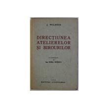 DIRECTIUNEA ATELIERELOR SI BIROURILOR de J . WILBOIS , 1939
