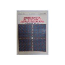 DIRIGENTIA IN SISTEMUL MUNCII SCOLARE  - INDRUMATOR METODIC de IOAN DAMSA ...MARIN ILIESCU , 1983