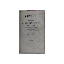 DISCOURS SUR LES REVOLUTIONS DU GLOBE AVEC NOTES ET UN APPENDICE par CUVIER , 1858 , PREZINTA HALOURI DE APA *