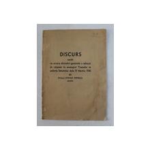 DISCURS ROSTIT CU OCAZIA DISCUTIEI GENERALE ...LA MESAGIUL TRONULUI de  PICTORUL STEFAN POPESCU  , 13 MARTIE 1940 , PREZINTA HALOURI DE APA *
