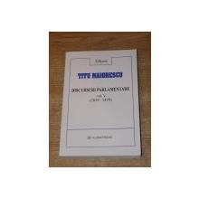 DISCURSURI PARLAMENTARE , VOL. V ( 1895-1899 ) de TITU MAIORESCU , Bucuresti 2003