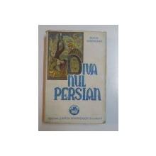DIVANUL PERSIAN , POVESTIRE ORIENTALA de MIHAIL SADOVEANU