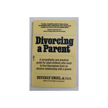 DIVORCING A PARENT by BEVERLY ENGEL , 1990 , PREZINTA SUBLINIERI CU CREIONUL *