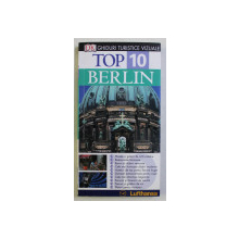 DK , GHIDURI TURISTICE VIZUALE , TOP 10 BERLIN de JURGEN SCHEUNEMANN , 2006