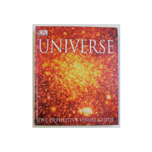 DK , UNIVERSE , THE DEFINITIVE VISUAL GUIDE , general editor MARTIN REES , 2005