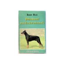DOBERMANUL, RASA DE CAINI UNIVERSALA de IOAN BUD , 1998