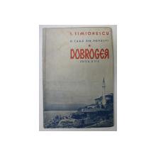 DOBROGEA de I. SIMIONESCU, EDITIA A 2 A - BUCURESTI