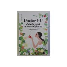 DOCTOR EU . STIINTA PURA A AUTOVINDECARII de JEREMY HOWICK , 2019