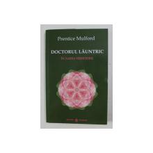 DOCTORUL LAUNTRIC - IN ZAREA NEMURIRII de PRENTICE MULFORD , 2021