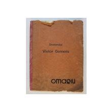 DOCTORULUI VICTOR GOMOIU  - OMAGIU , ALBUM OMAGIAL , APARUT 1932 , COTORUL REFACUT *