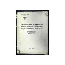 DOCUMENTE NOI IN LEGATURA CU POLITICA PUTERILOR OCCIDENTALE PENTRU EXTINDEREA RAZBOIULUI  , BERLIN 1940