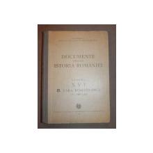 DOCUMENTE PRIVIND ISTORIA ROMANIEI  VEACUL XVI  B. TARA ROMANEASCA ,vol 1